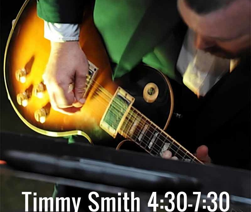 Live Music- Timmy Smith 4:30-7:30